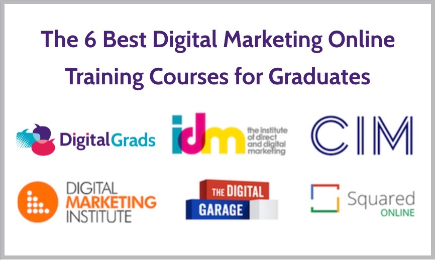 The 6 Best Digital Marketing Online Training Courses for Graduates