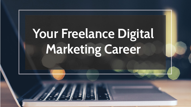 How to get your freelance digital marketing career off ground even when you have zero experience