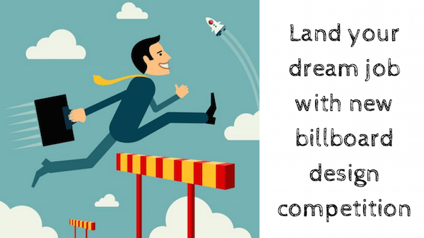 Land your dream job with new billboard design competition