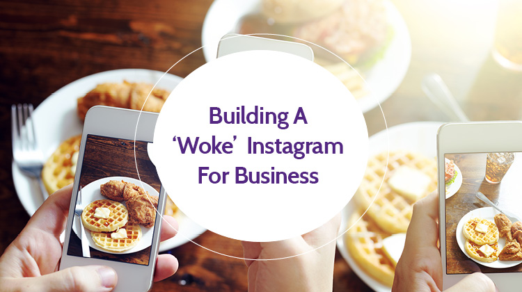 8 Steps to Build a 'Woke' Instagram Business Account