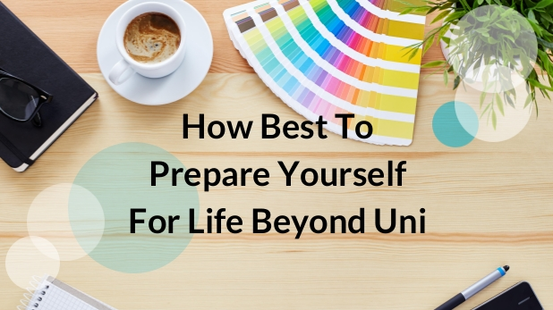 How best to prepare yourself for life beyond university