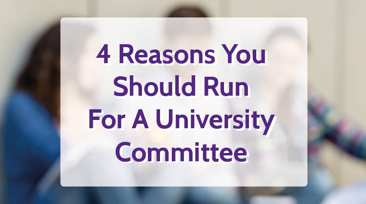 4 Reasons you should run for a university committee