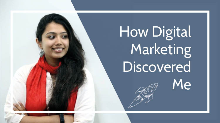 How Digital Marketing Discovered Me