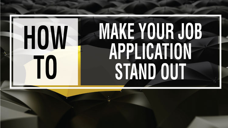 Job Search – How To Make Your Job Application Stand Out