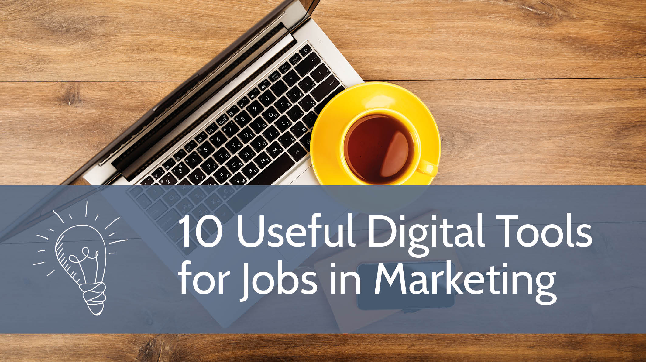 10 Useful Digital Tools for Jobs in Marketing
