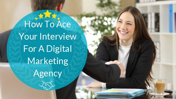 How To Ace Your Interview For A Digital Marketing Agency