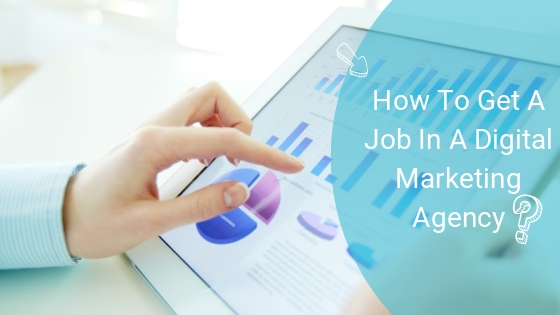 How To Get A Job In A Digital Marketing Agency