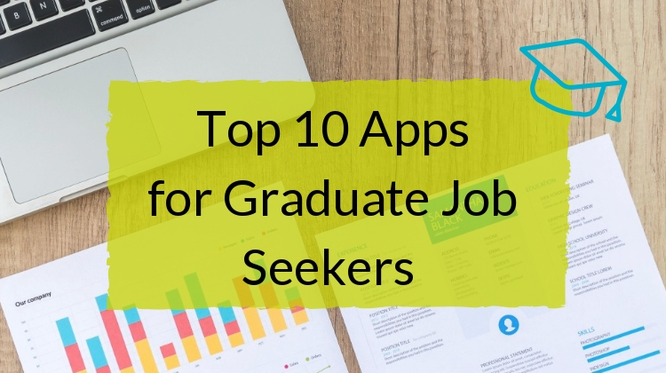 Top 10 Apps for Graduate Job Seekers