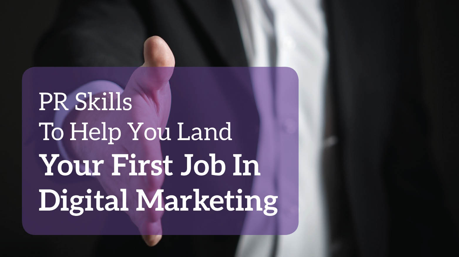 To Help You Land Your First Job in Digital Marketing
