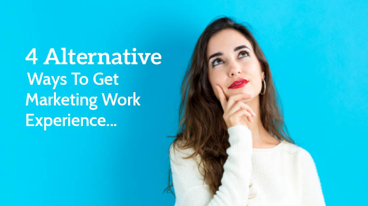 Alternative Ways to Get Marketing Work Experience