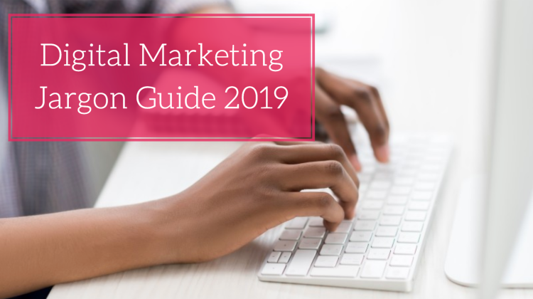 Digital Marketing Jargon Guide 2019