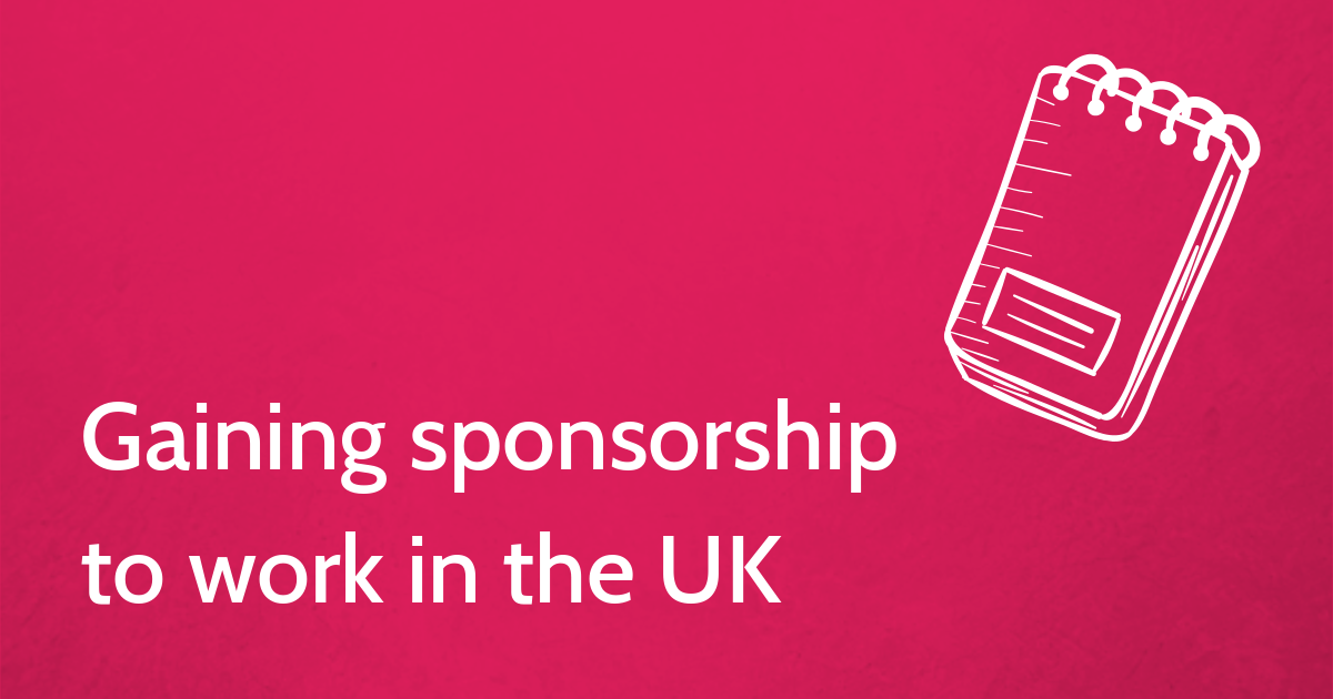 Gaining sponsorship to work in the UK
