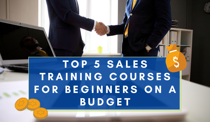 5 Sales Training Courses for Beginners on a Budget
