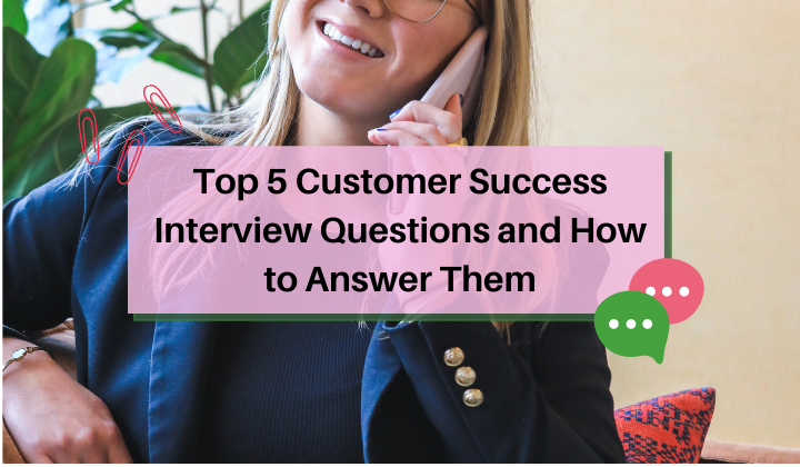 Top 5 Customer Success Interview Questions and How to Answer Them by Magnet.me on Unsplash