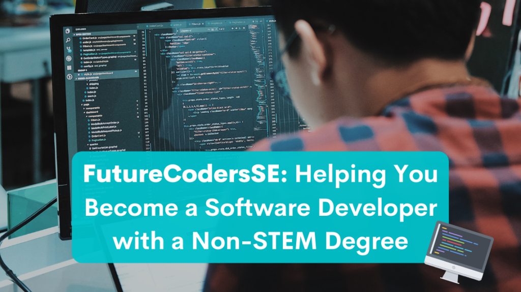 FutureCodersSE Helping You Become a Software Developer with a Non-STEM Degree