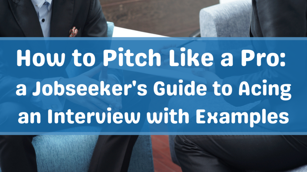 How to Pitch Like a Pro a Jobseeker's Guide to Acing an Interview with Examples