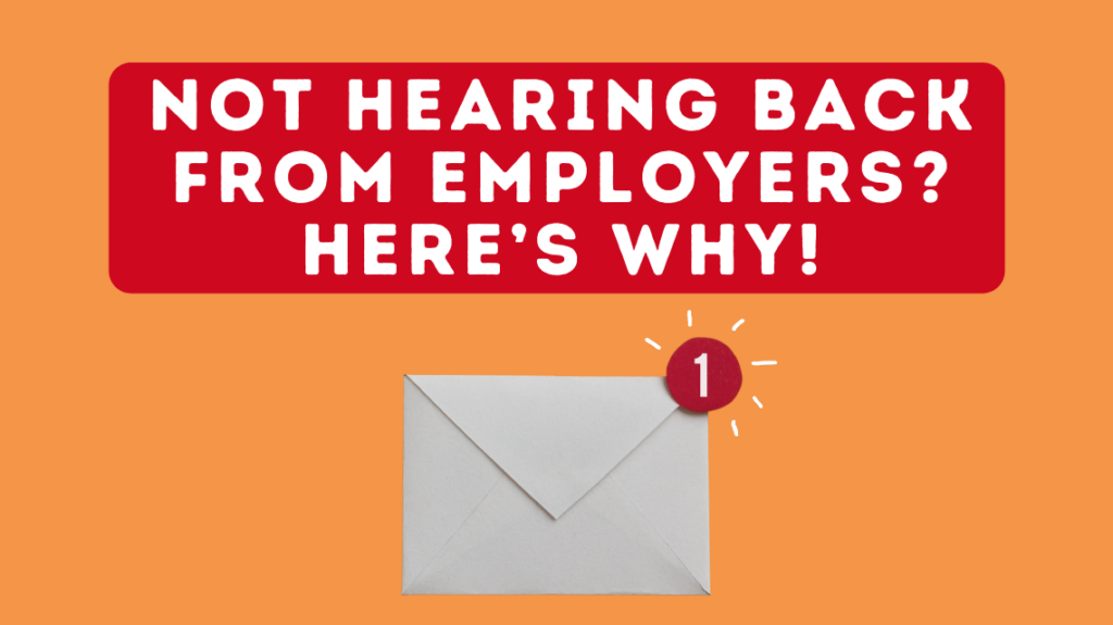 Not hearing back from employers? Here's why!