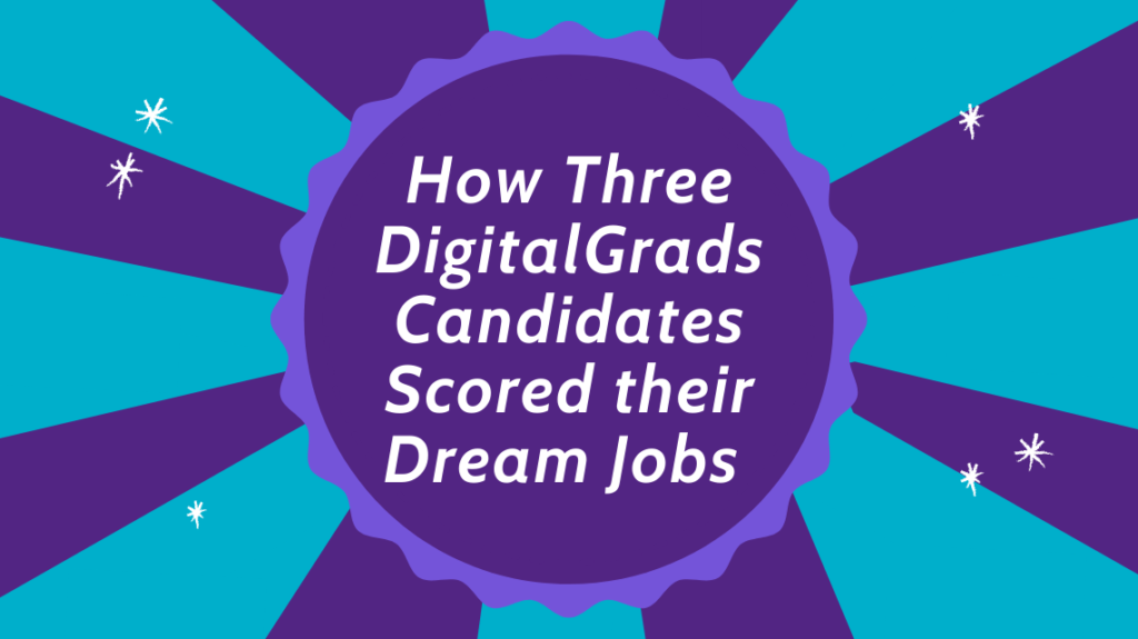 How three DigitalGrads candidates scored their dream jobs