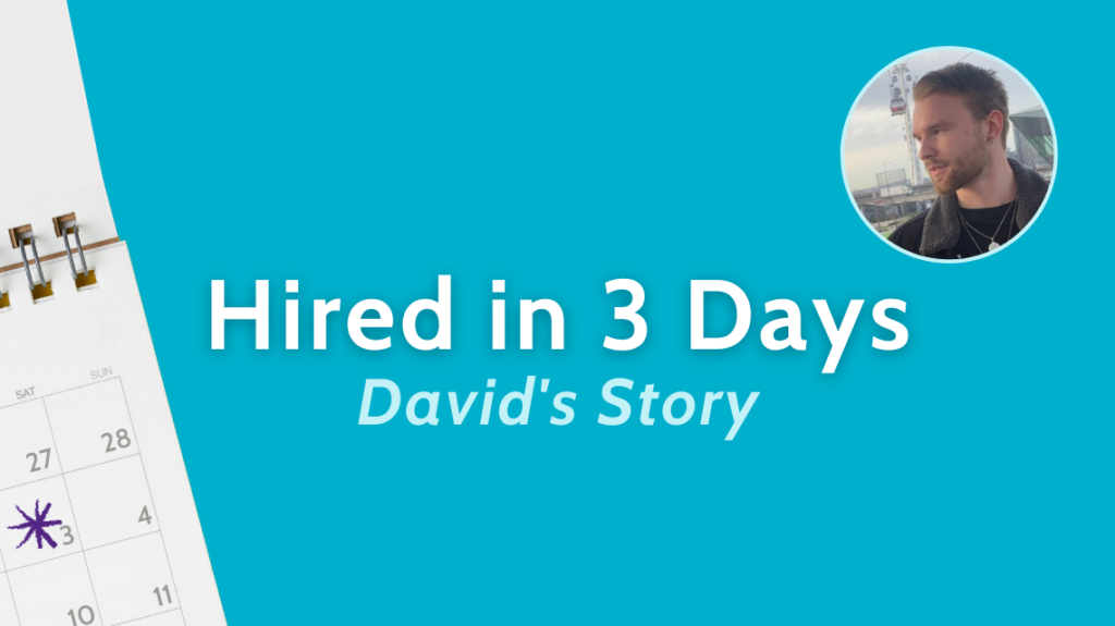 Hired in 3 Days - David's Story